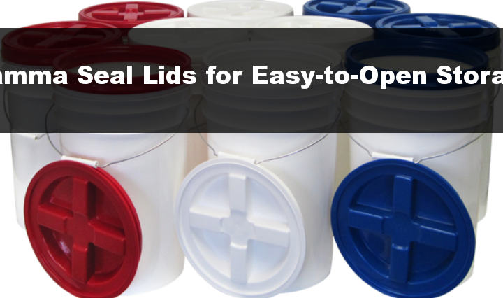 Gamma Seal Lids for Easy-to-Open Storage